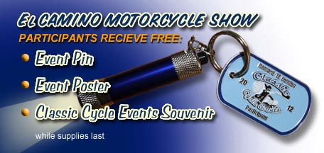 El Camino motorcycle show entrants receive a free event pin, event poster and Classic Cycle Events Souvenir